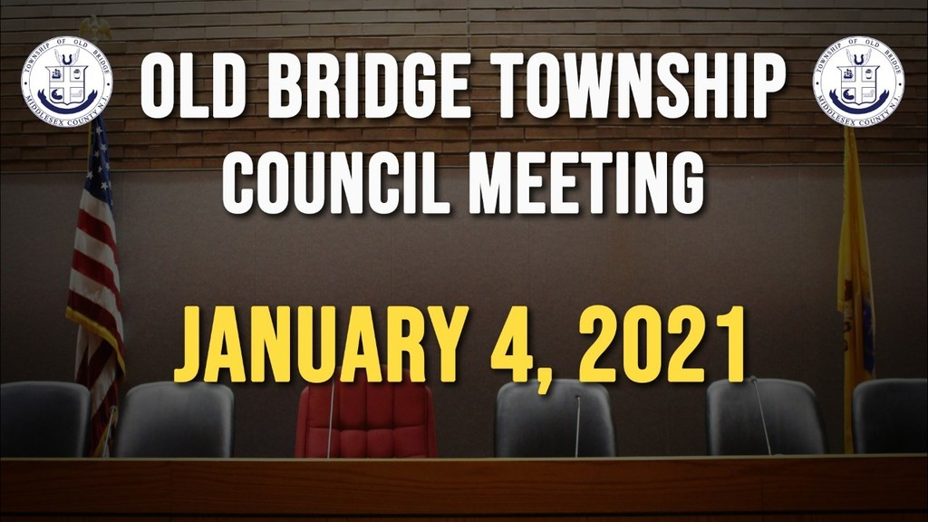 Old Bridge Council Meeting January 4th, 2021